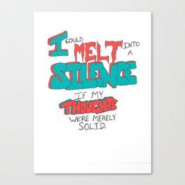 I Could Just Melt Canvas Print