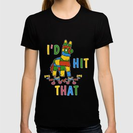 Funny I'd Hit That Colorful Pinata Cinco De Mayo product T-shirt
