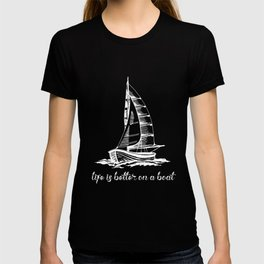 Life Is Better On A Boat Sailboat Sketch Cool Sailing T-shirt