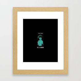 You Can Be A Hero Framed Art Print