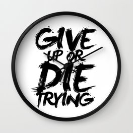 Give UP or Die Trying Wall Clock