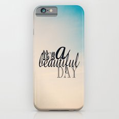 It's a beautiful day  Slim Case iPhone 6s