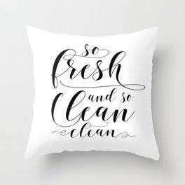 So Fresh And So Clean Clean, Printable Art, Bathroom Wall Art, Bathroom Printables Throw Pillow