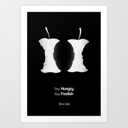 Stay Hungry Stay Foolish-Monochrome Art Print