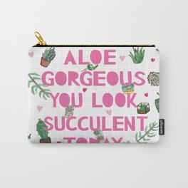 Aloe Gorgeous You Look Succulent Today Carry-All Pouch