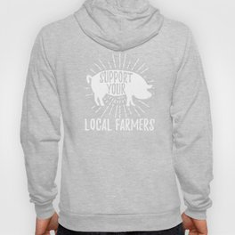 White Pig Support Your Local Farmers Farming Ranch Farm Design Hoody