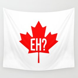 Canadian, eh? Wall Tapestry
