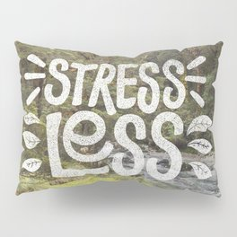 Stress Less Pillow Sham