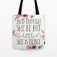 though she be but little Tote Bags featuring And though she be but little by PrintAnnex