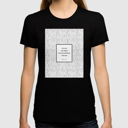 Robert Frost - We Love the Things We Love - Poem T-shirt