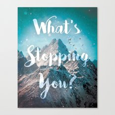 What's Stopping You? Canvas Print