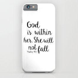 God is within her, She will not fall. Psalm iPhone Case
