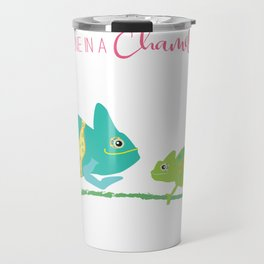 You're One in A Chameleon Travel Mug
