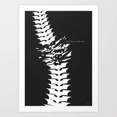 Fear will Find you! Art Print