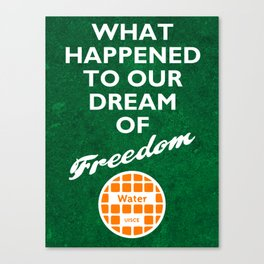 WHAT HAPPENED TO OUR DREAM OF FREEDOM Canvas Print
