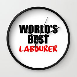 worlds best labourer Wall Clock