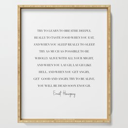 Try to Learn to Breathe Deeply, Really to Taste the Food You Eat... -Ernest Hemingway Serving Tray