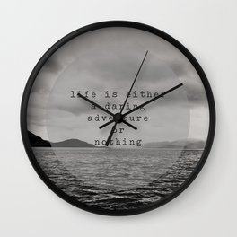 life is either a daring adventure ... or nothing Wall Clock