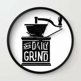 daily grind Wall Clock