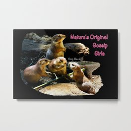 Nature's Original Gossip Girls Metal Print