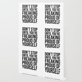 Don't Stop Until You're Freaking Proud Wallpaper