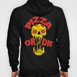 Pizza or Die Hoody