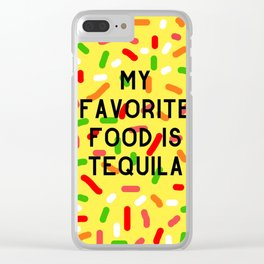 My Favorite Food is Tequila Clear iPhone Case