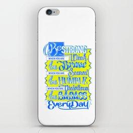 BE Inspirational Print iPhone Skin