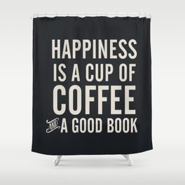 Happiness is a cup of coffee and a good book, vintage typography illustration, for libraries, pub Shower Curtain