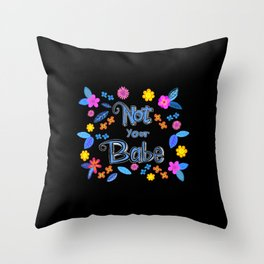 Bright Floral 'Not Your Babe' print Throw Pillow