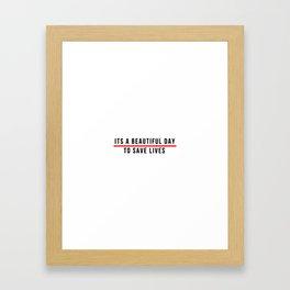 Save Lifes Framed Art Print