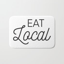 Eat Local Support Local Restaurants Diners Dives with this Foodie Typography T-shirt Apparel Bath Mat