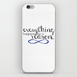 everything happens for a reason iPhone Skin