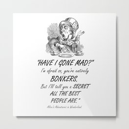 Alice In Wonderland Quote - Mad Hatter Metal Print