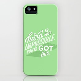 hard is not impossible iPhone Case