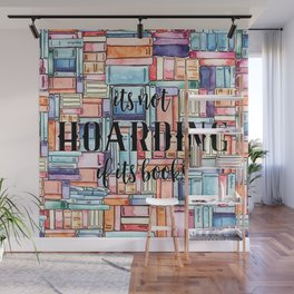 It's Not Hoarding if Its Books Wall Mural