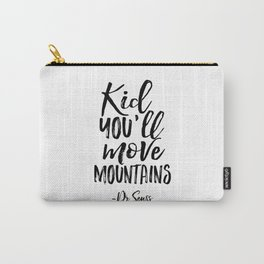 NURSERY WALL DECOR,Kid You'll Move Mountains,Dr.Seuss Quote,Kids Gift,Typography Print,Children Carry-All Pouch