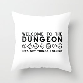 Welcome to the dungeon, I am the dungeon master. Dungeons and dragons gifts Throw Pillow