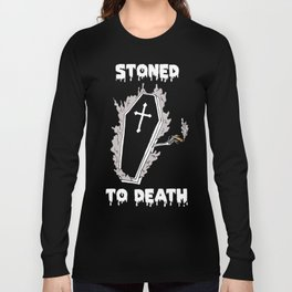 Stoned to Death Long Sleeve T-shirt