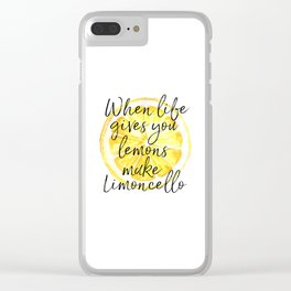 When Life Gives You Lemons Make Limoncello, Art Quote, Kitchen Art, Bar Print Clear iPhone Case