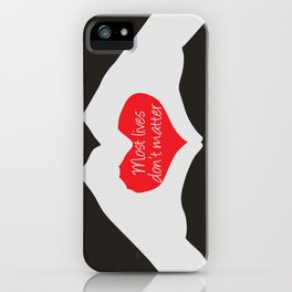 Most Lives Don't Matter iPhone Case