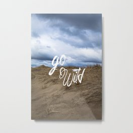 Go Wild Sand Dune Beach Print Metal Print