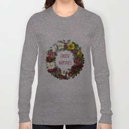 Choose happiness - Inspirational Quote + Vintage Illustration Print Long Sleeve T-shirt