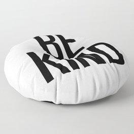 Be kind Floor Pillow