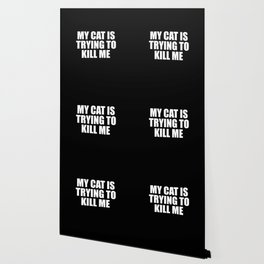 my cat is trying to kill me funny saying Wallpaper