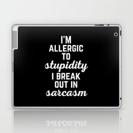 Allergic To Stupidity Funny Quote Laptop & iPad Skin