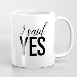 I said yes Coffee Mug