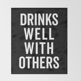 Drinks Well With Others Funny Quote Throw Blanket