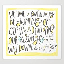 jumping off cliffs - kurt vonnegut quote Art Print