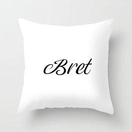 Name Bret Throw Pillow